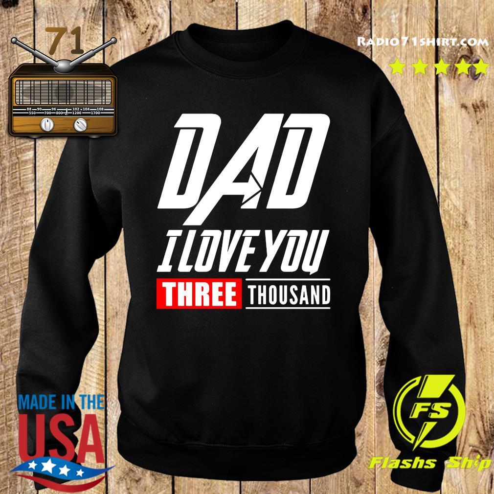 DAD I Love You Three Thousand Shirt Sweater