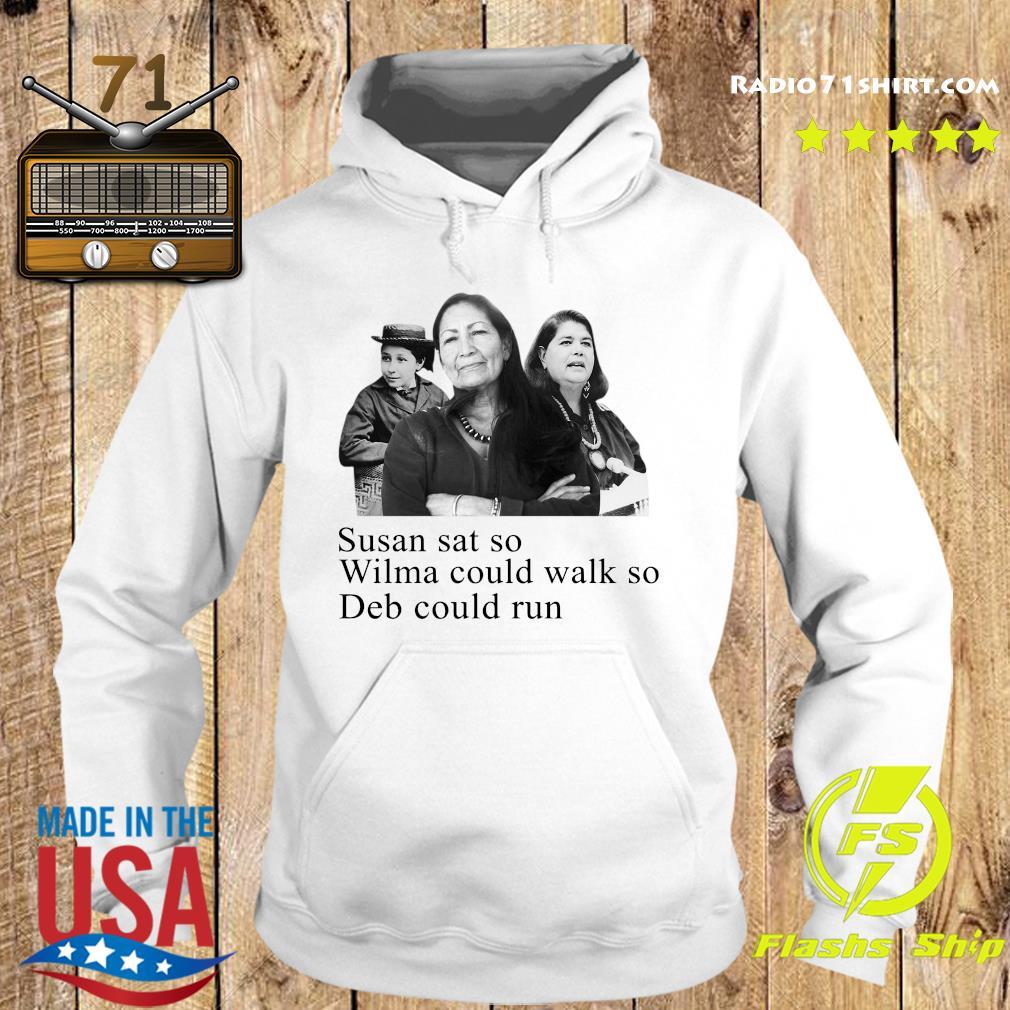 Deb Haaland Susan Sat So Wilma Could Walk So Deb Could Run Shirt Hoodie