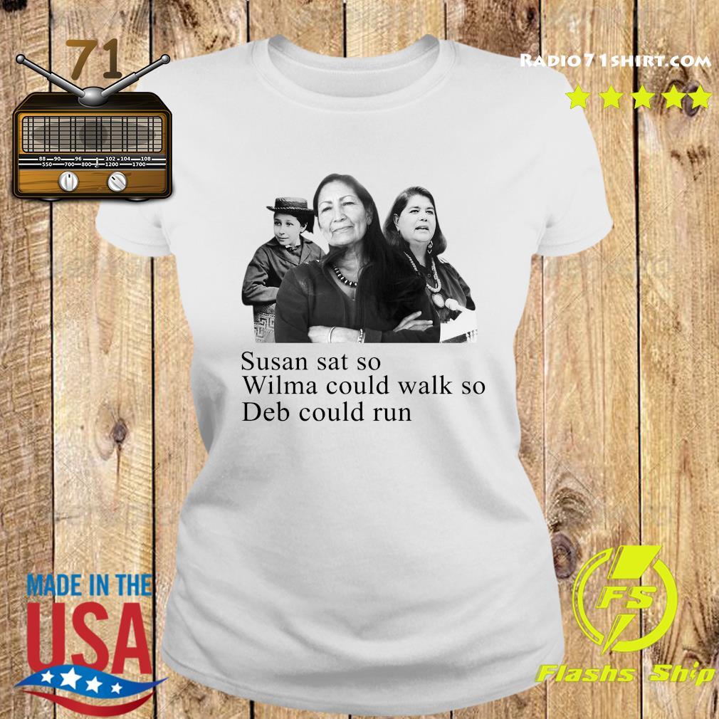Deb Haaland Susan Sat So Wilma Could Walk So Deb Could Run Shirt Ladies tee