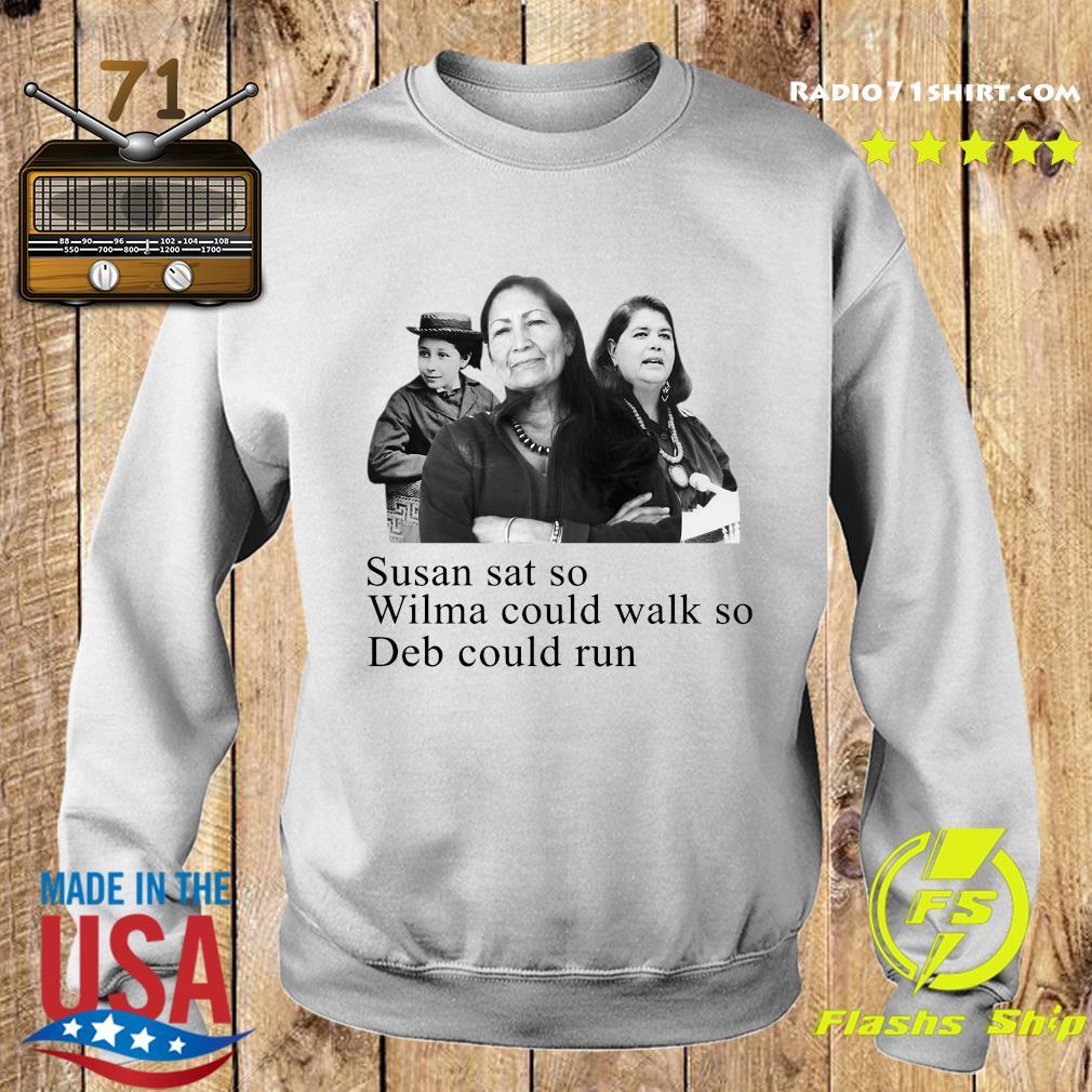Deb Haaland Susan Sat So Wilma Could Walk So Deb Could Run Shirt Sweater