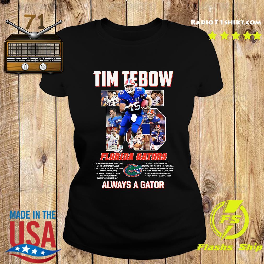 Florida Gators 15 Tim Tebow Always A Gator Shirt Ladies tee