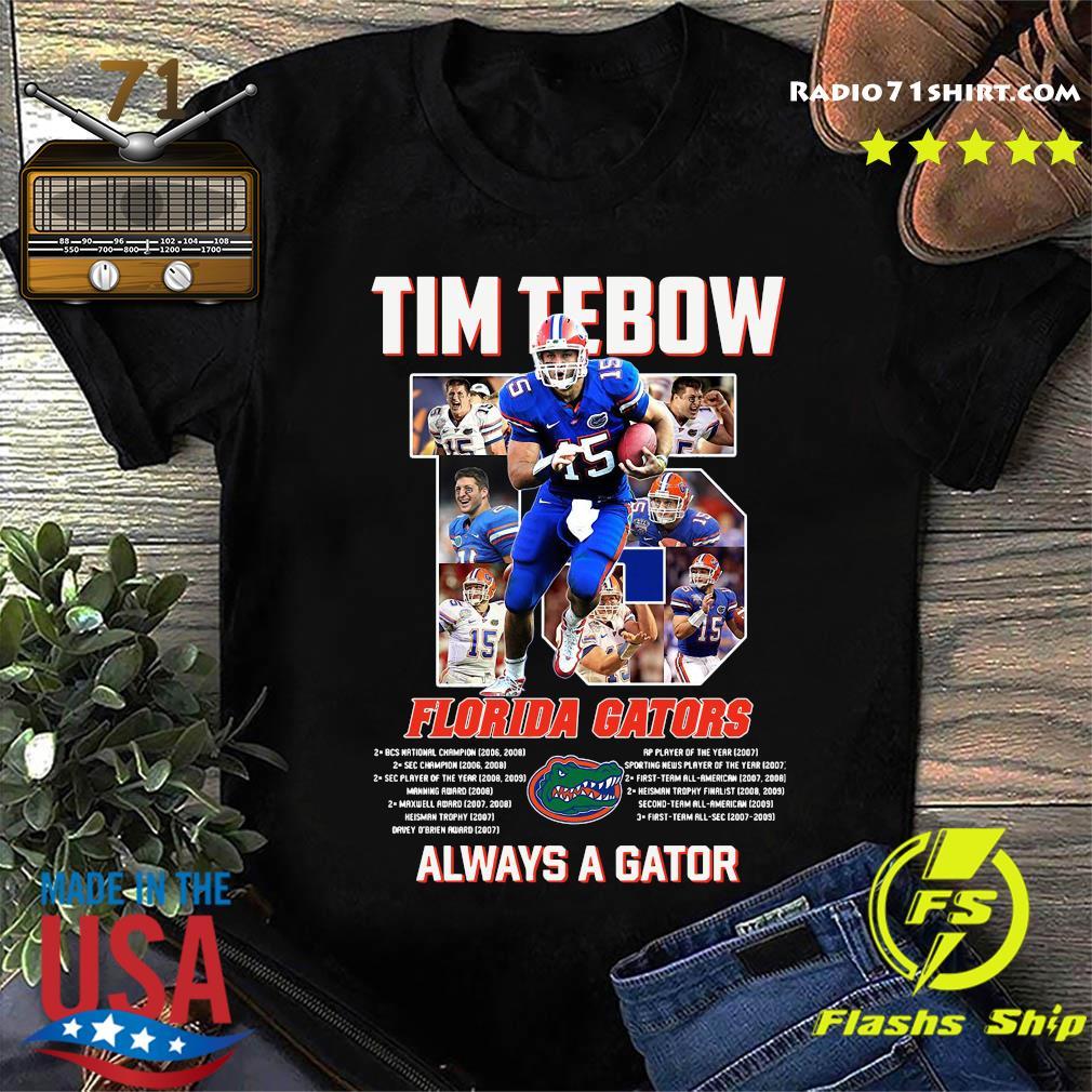 Florida Gators 15 Tim Tebow Always A Gator Shirt