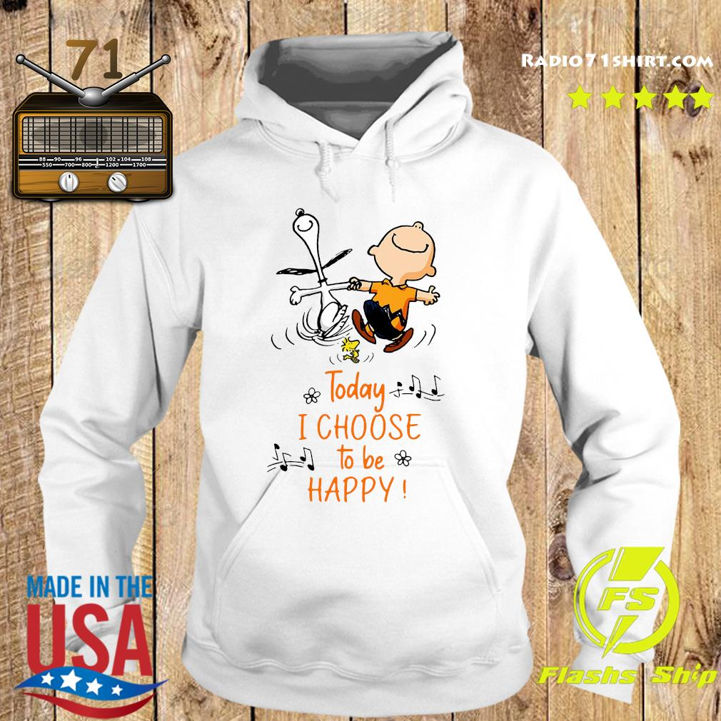 Funny Snoopy Charlie Brown And Woodstock Today I Choose To Be Happy Shirt Hoodie