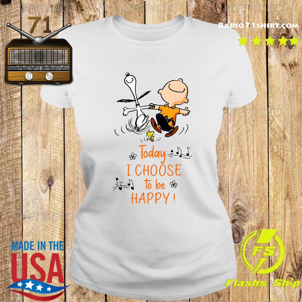Funny Snoopy Charlie Brown And Woodstock Today I Choose To Be Happy Shirt Ladies tee