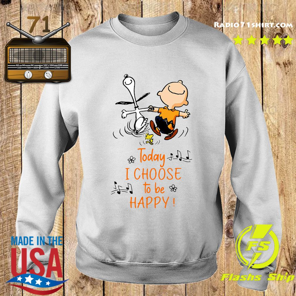Funny Snoopy Charlie Brown And Woodstock Today I Choose To Be Happy Shirt Sweater