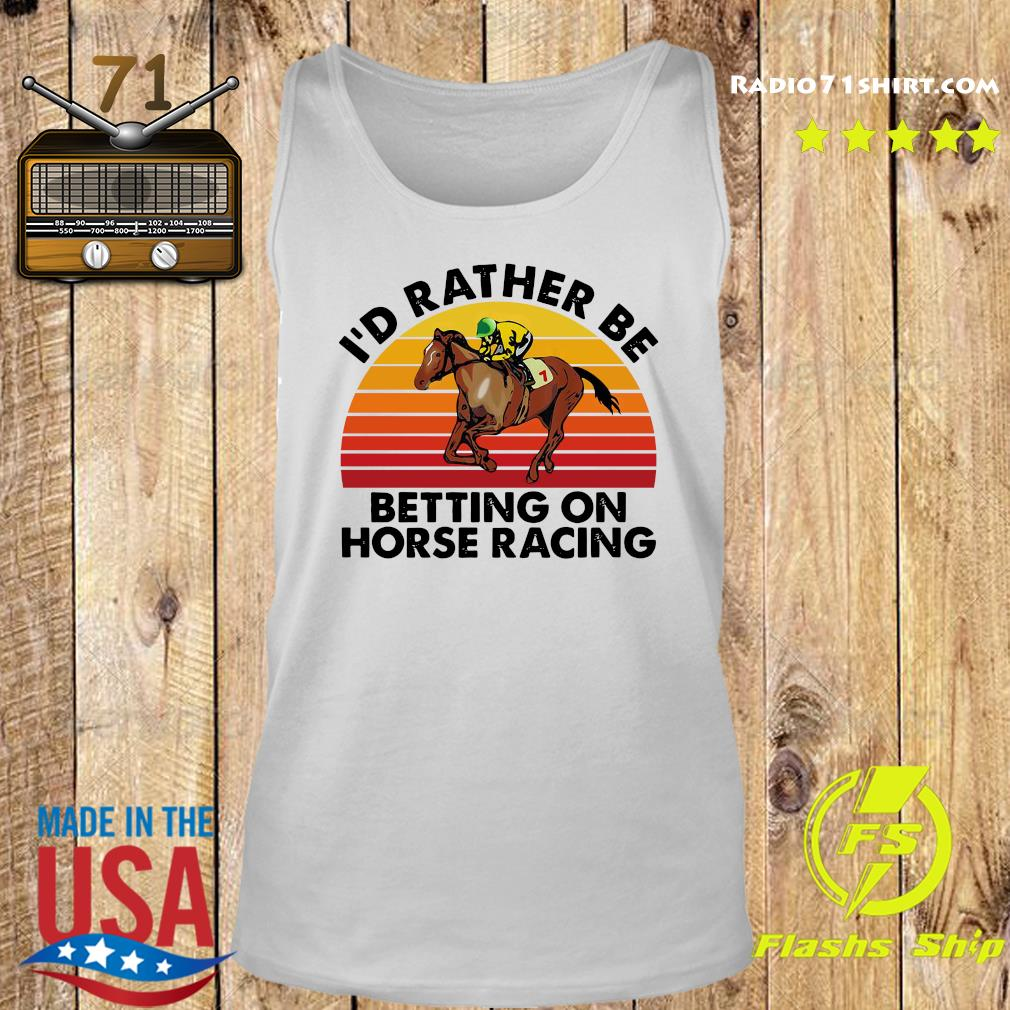 I'd Rather Be Betting On Horse Racing Vintage Shirt Tank top