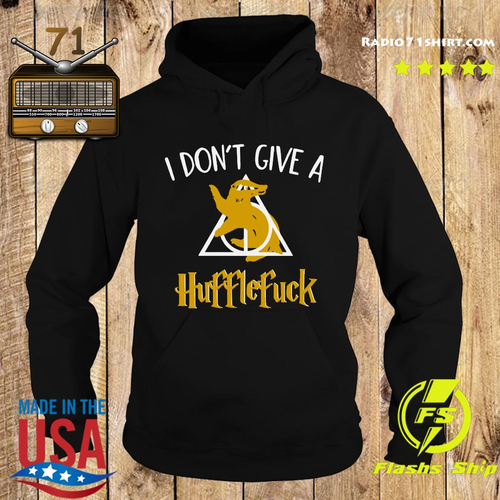 I Don't Give A Hufflefuck Shirt Hoodie