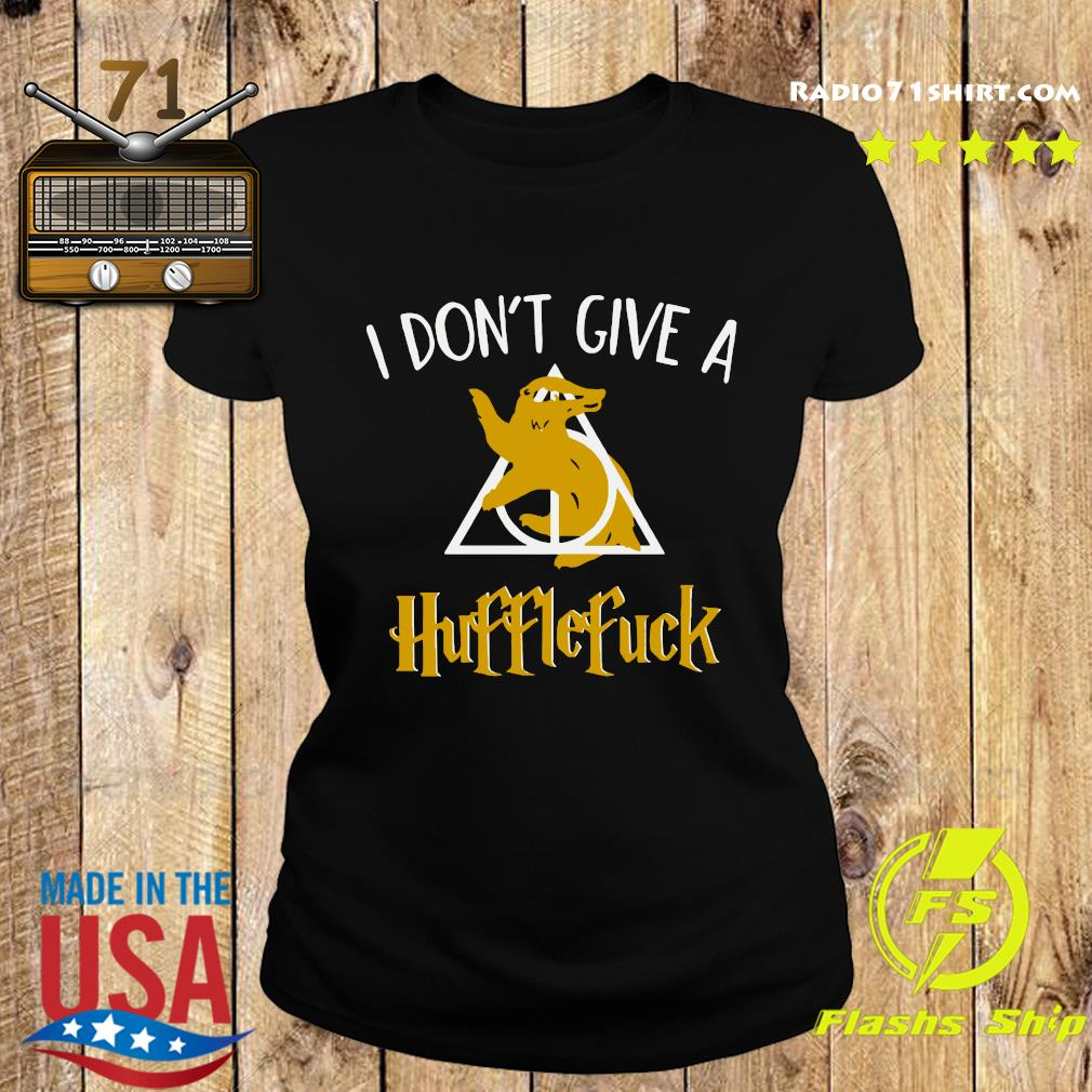 I Don't Give A Hufflefuck Shirt Ladies tee