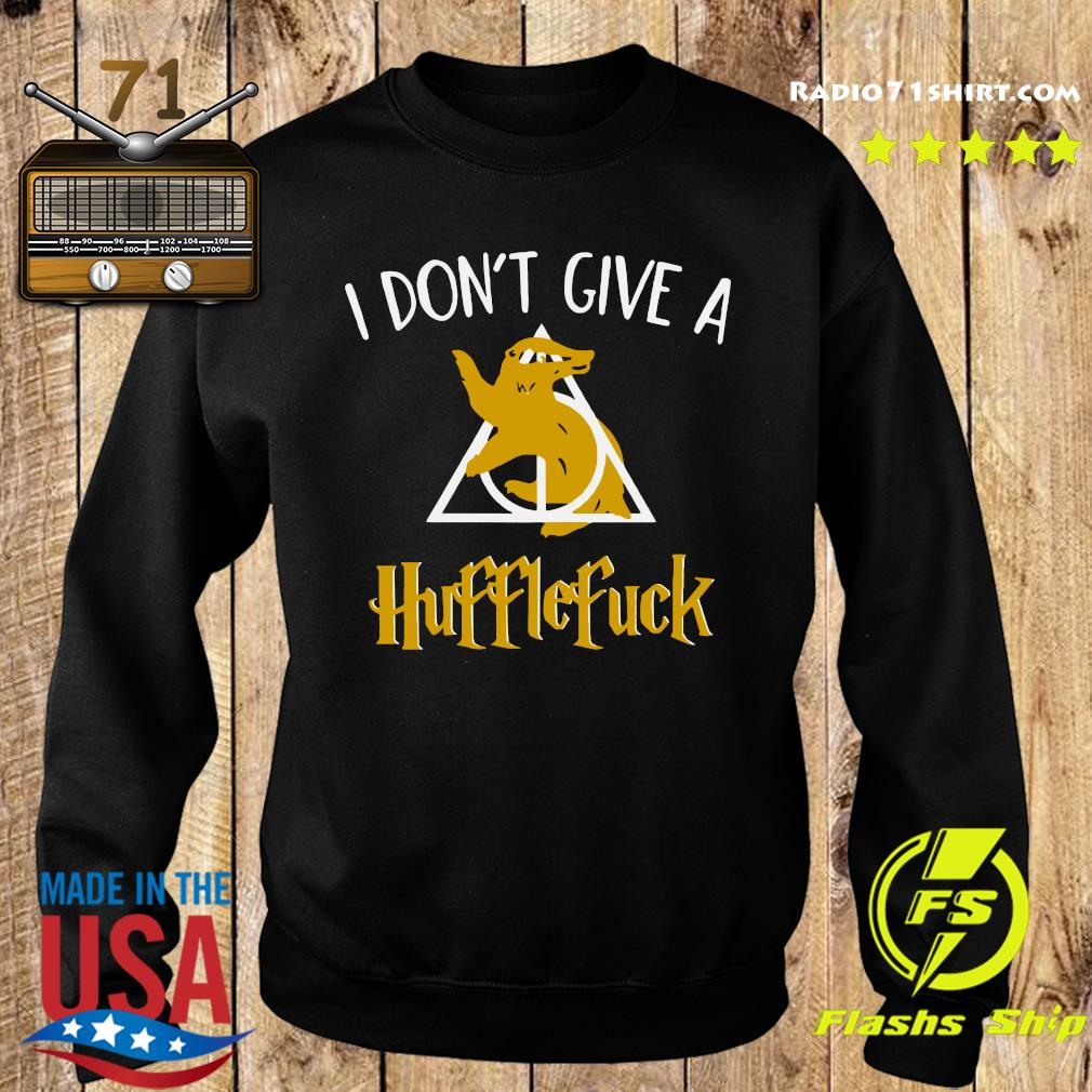 I Don't Give A Hufflefuck Shirt Sweater