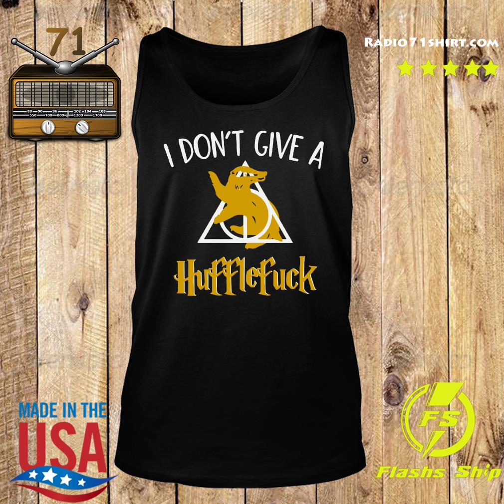 I Don't Give A Hufflefuck Shirt Tank top