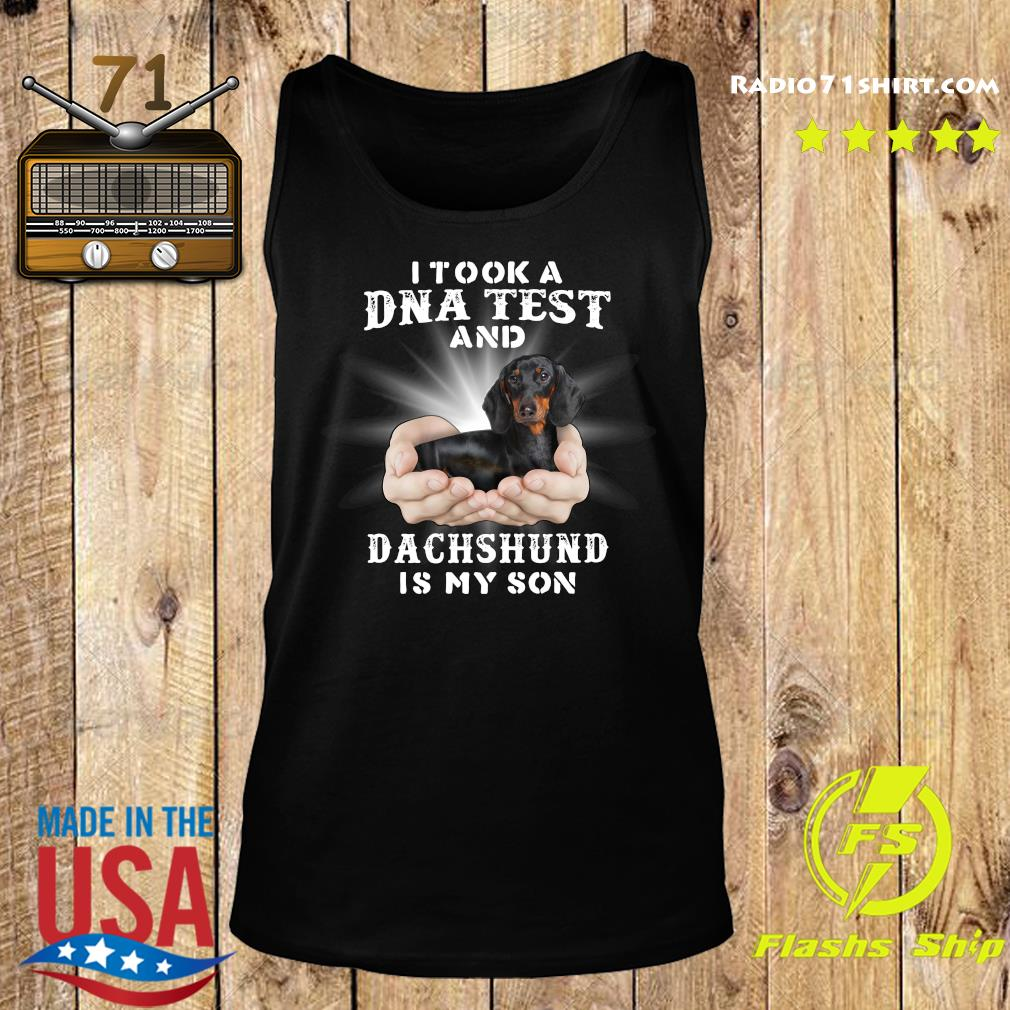 I Took A Dna Test And Dachshund Is My Son Shirt Tank top