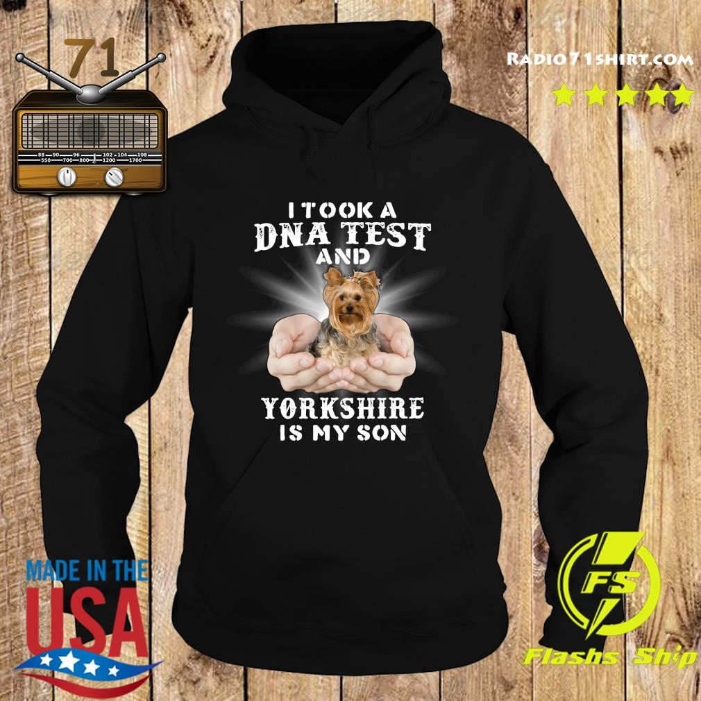 I Took A Dna Test And Yorkshire Is My Son Shirt Hoodie