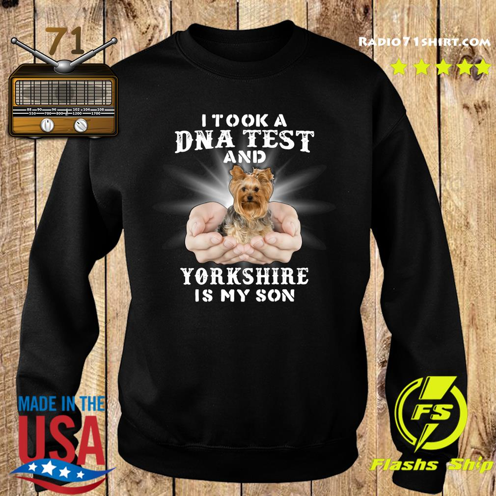 I Took A Dna Test And Yorkshire Is My Son Shirt Sweater