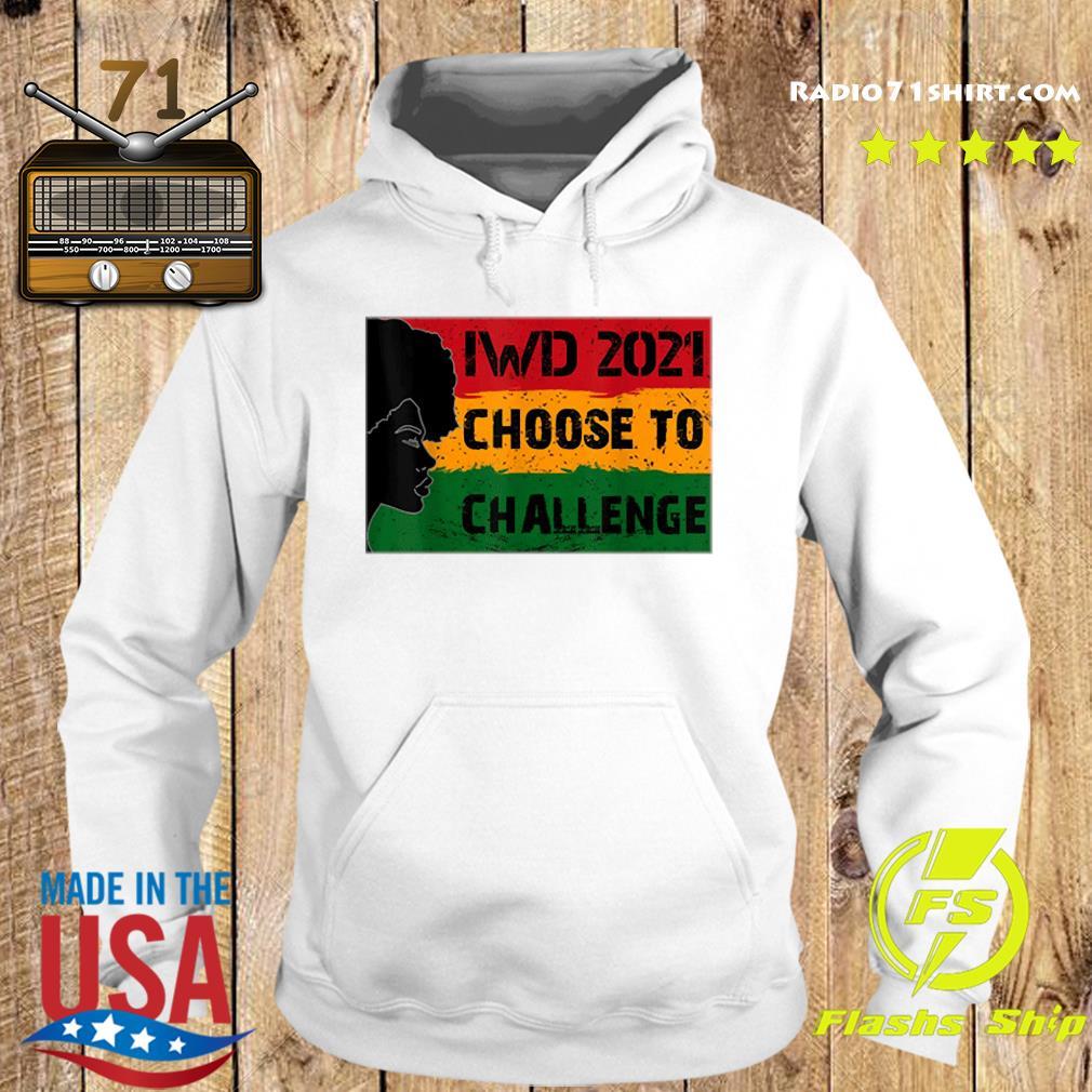 International Women's Day 2021 Choose To Challenge Shirt Hoodie