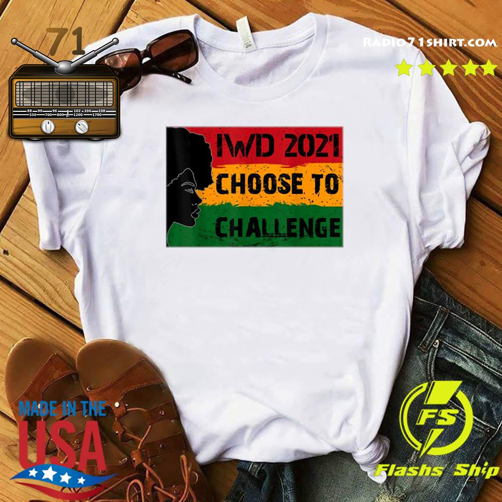 International Women's Day 2021 Choose To Challenge Shirt