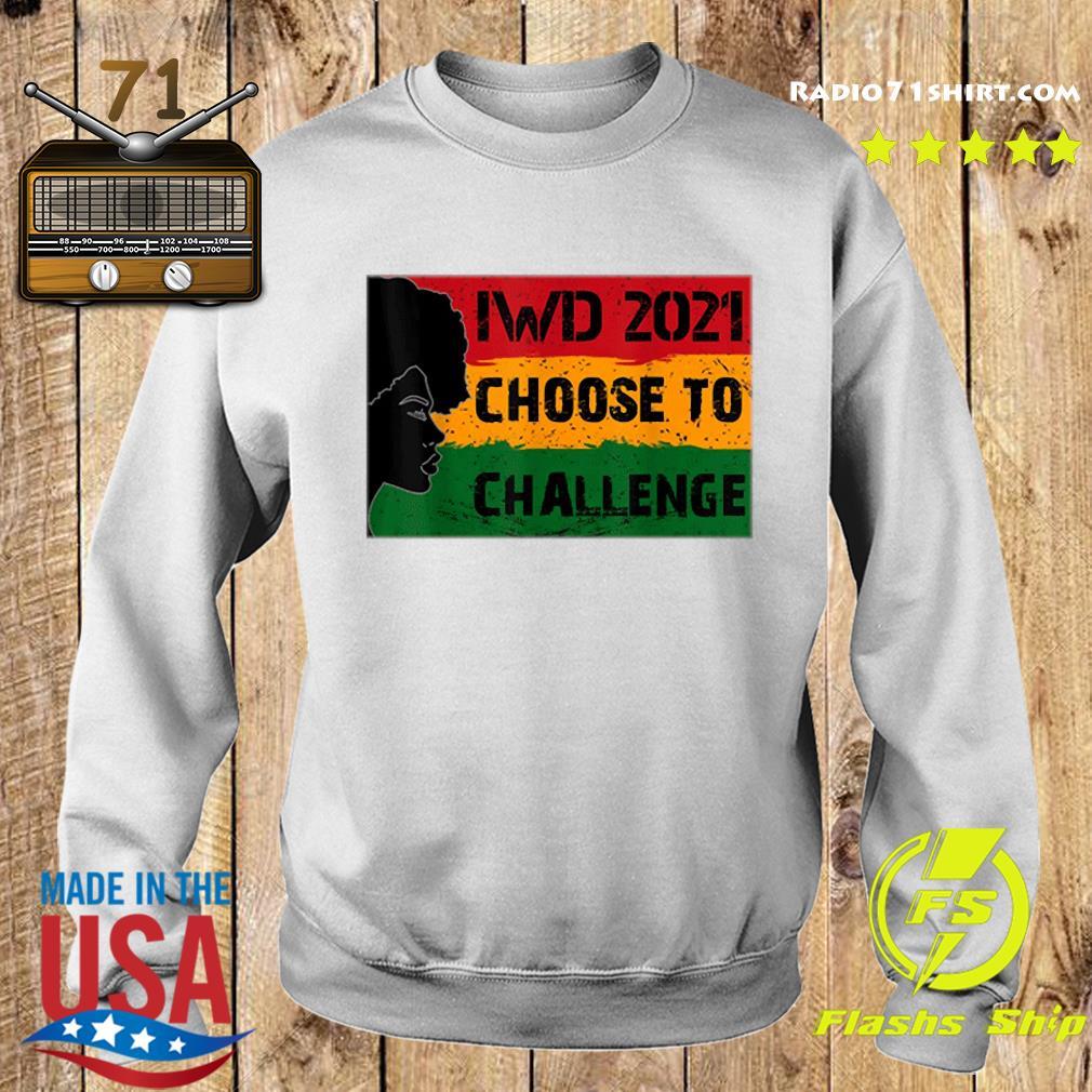 International Women's Day 2021 Choose To Challenge Shirt Sweater