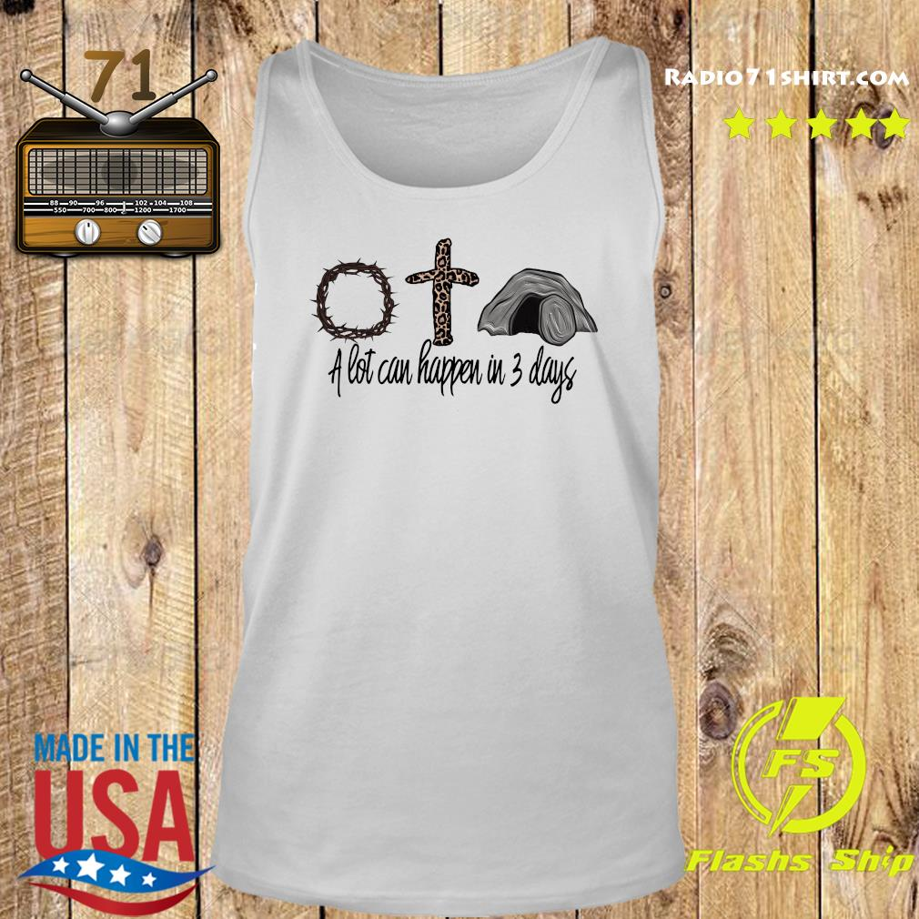 Jesus God And Mountain A Lot Can Happen In 3 Days Shirt Tank top