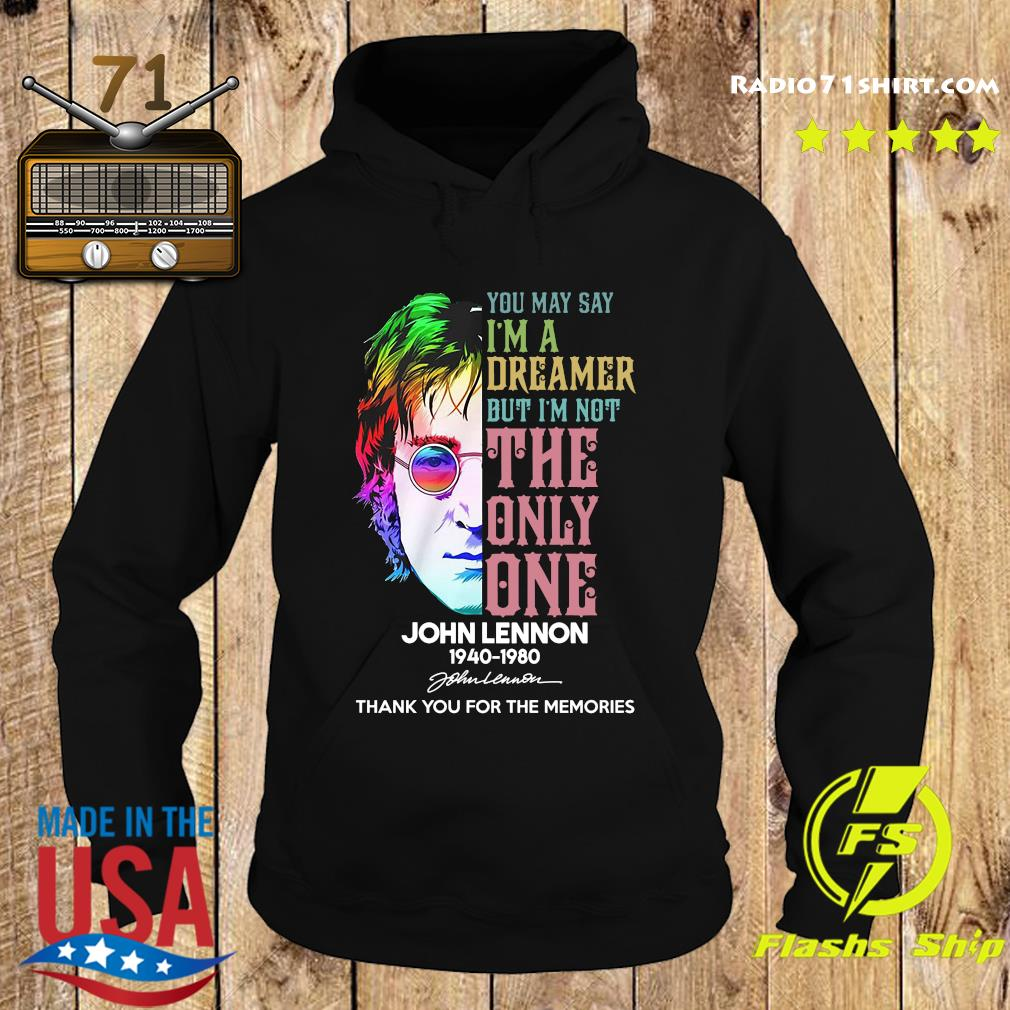 John Lennon 1940 1980 You May Say I'm A Dreamer But I'm Not The Only One Signature Thanks Shirt Hoodie