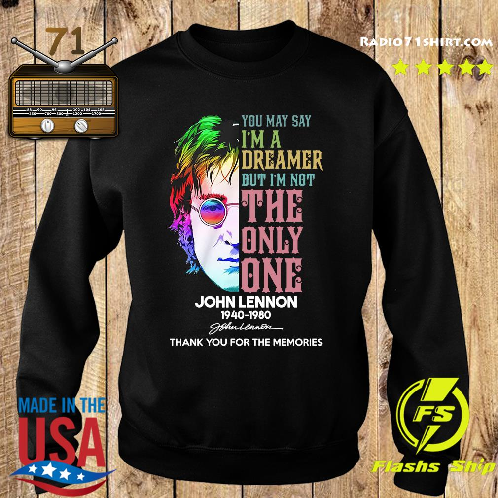 John Lennon 1940 1980 You May Say I'm A Dreamer But I'm Not The Only One Signature Thanks Shirt Sweater