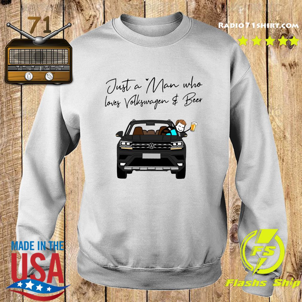 Just A Man Who Loves Volkswagen And Beer Shirt Sweater