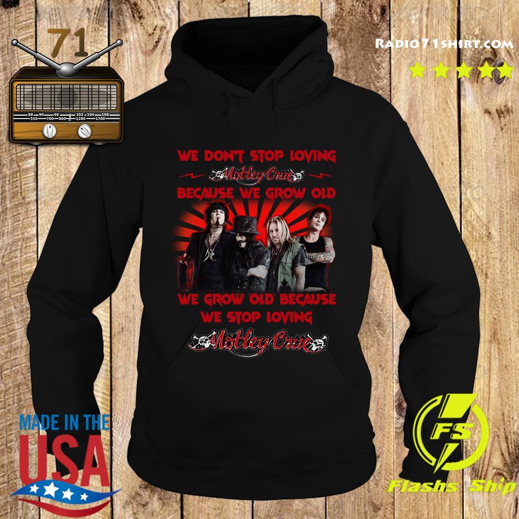 Mötley Crüe We Don't Stop Loving Because We Grow Old Shirt Hoodie