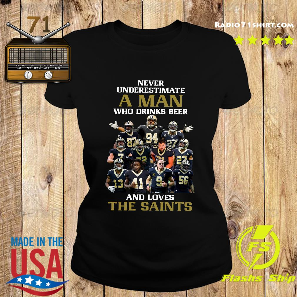 Never Underestimate A Man And Love The New Orleans Saints Team Football Players Shirt Ladies tee