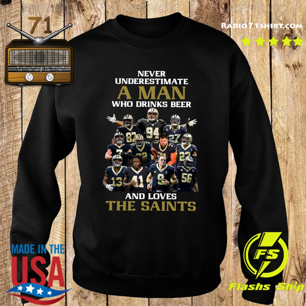 Never Underestimate A Man And Love The New Orleans Saints Team Football Players Shirt Sweater