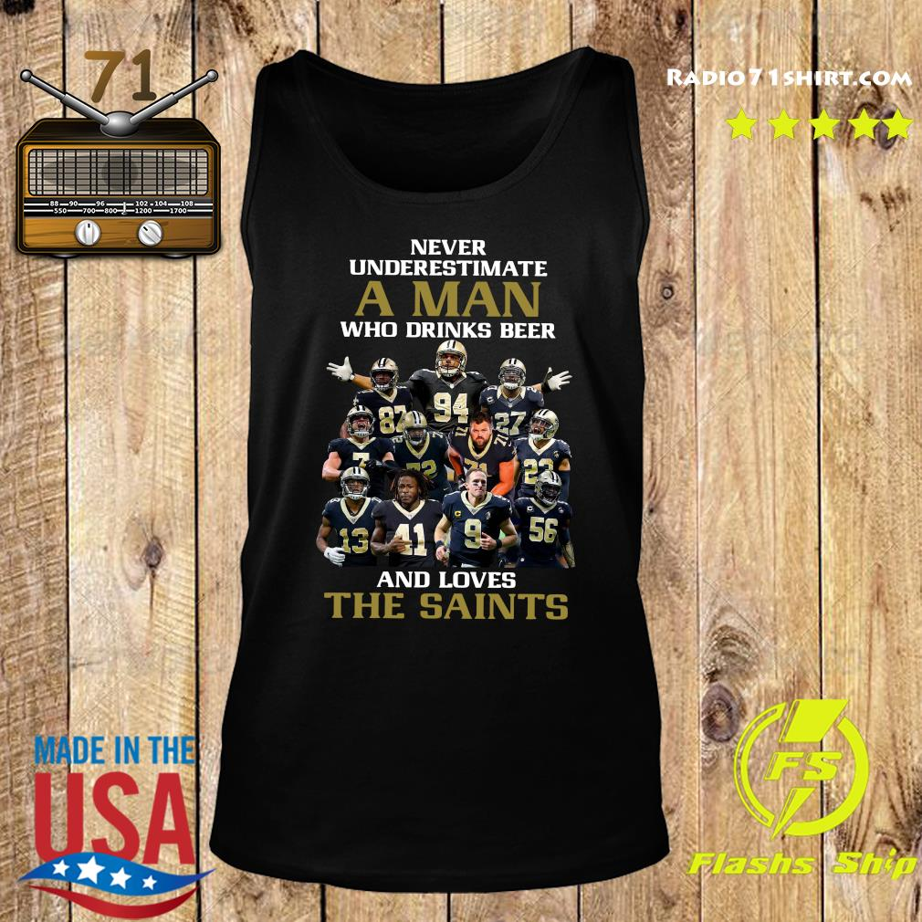 Never Underestimate A Man And Love The New Orleans Saints Team Football Players Shirt Tank top