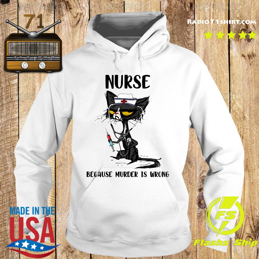 Nurse Black Cat Because Murder Is Wrong Shirt Hoodie
