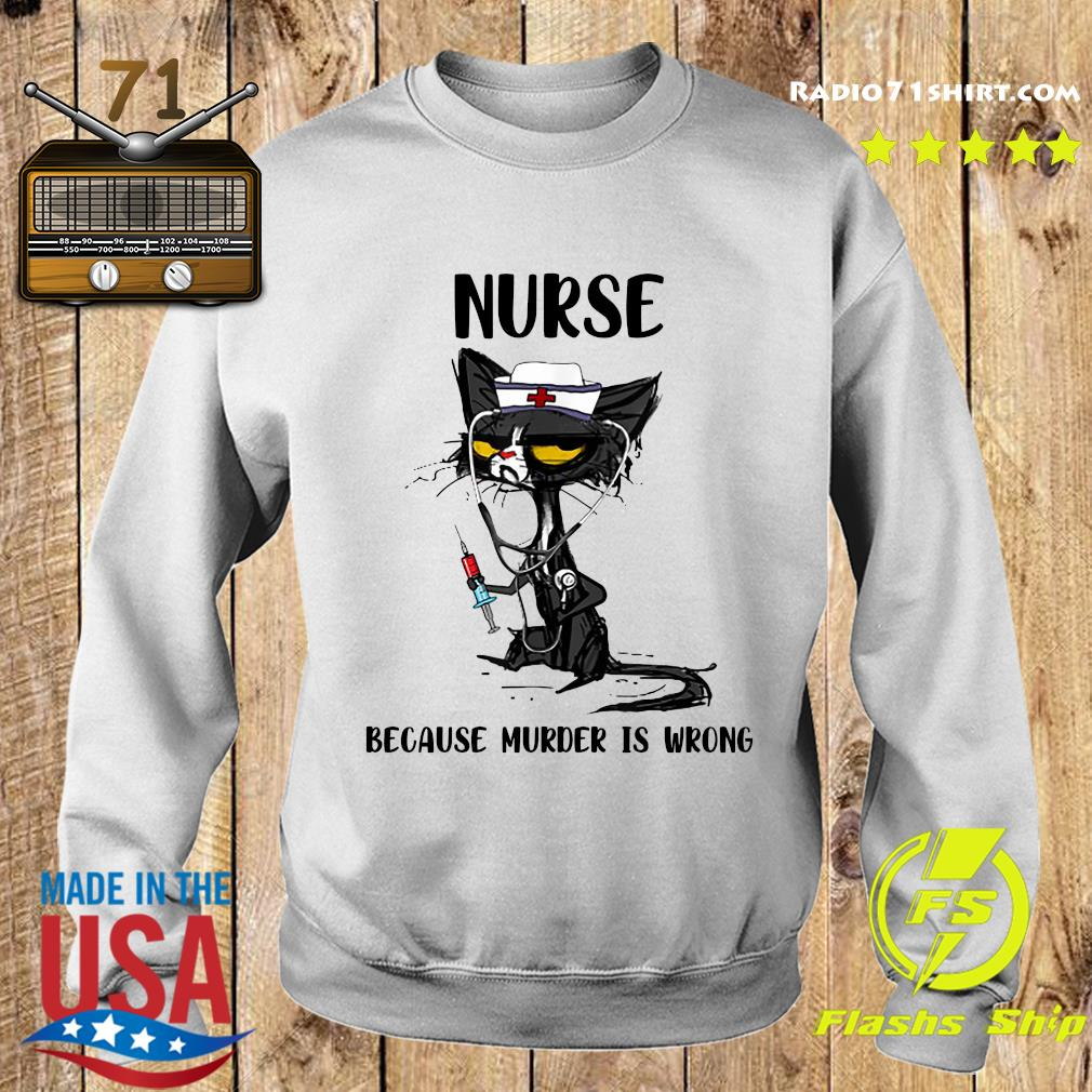 Nurse Black Cat Because Murder Is Wrong Shirt Sweater