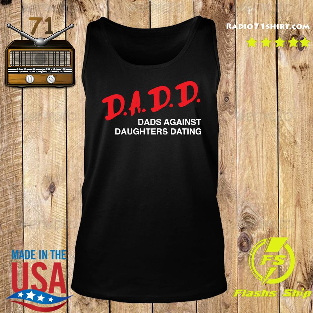 Official 2021 Dadd Dads Against Daughters Dating Shirt Tank top