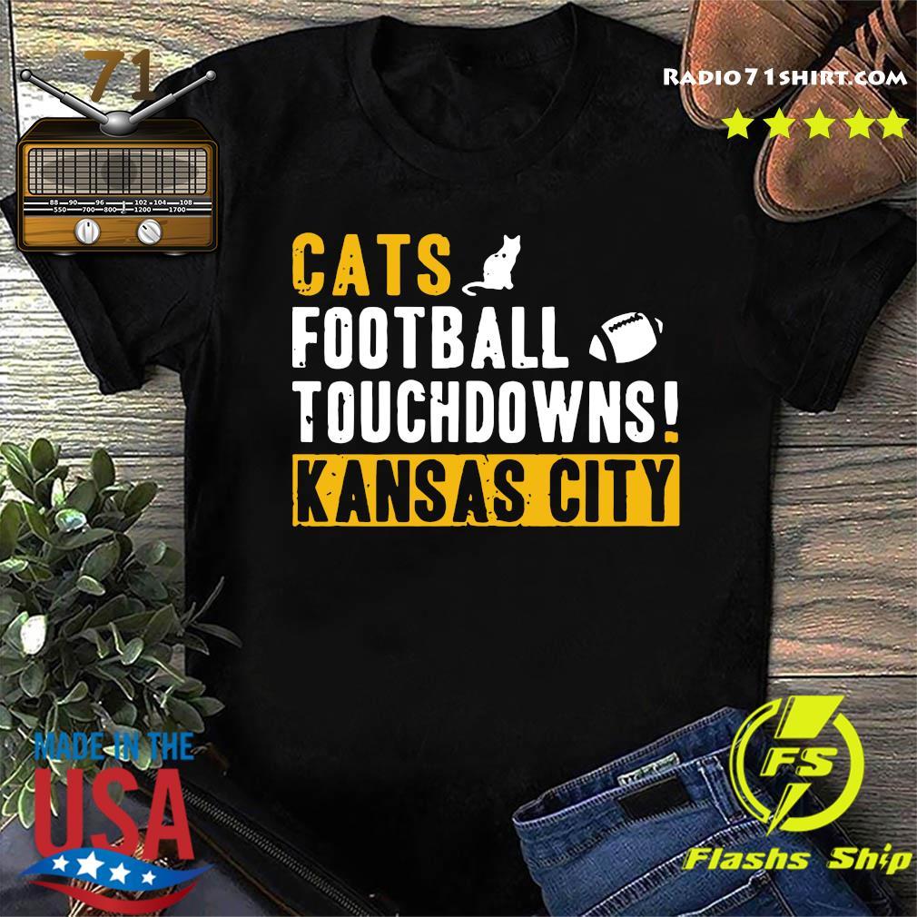 Official Cats Football Touchdowns Kansas City Shirt
