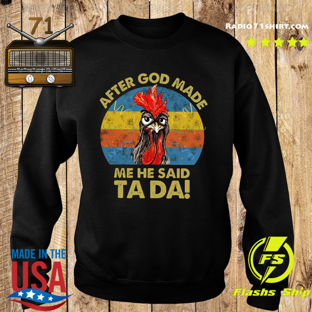 Official Chicken After God Made Me He Said Ta Da Vintage Shirt Sweater