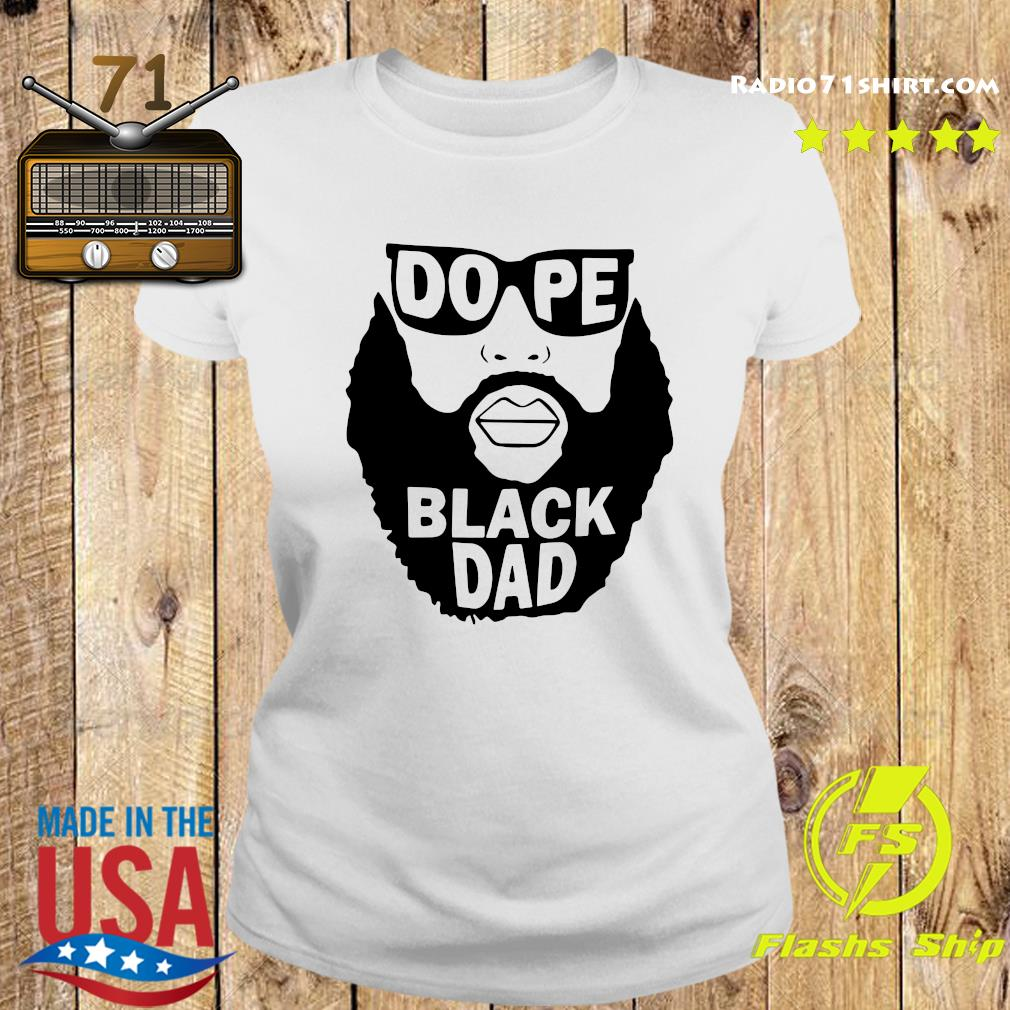 Official Dope Black Dad Shirt Ladies tee
