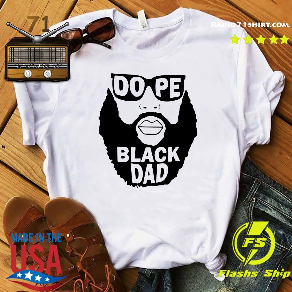 Official Dope Black Dad Shirt