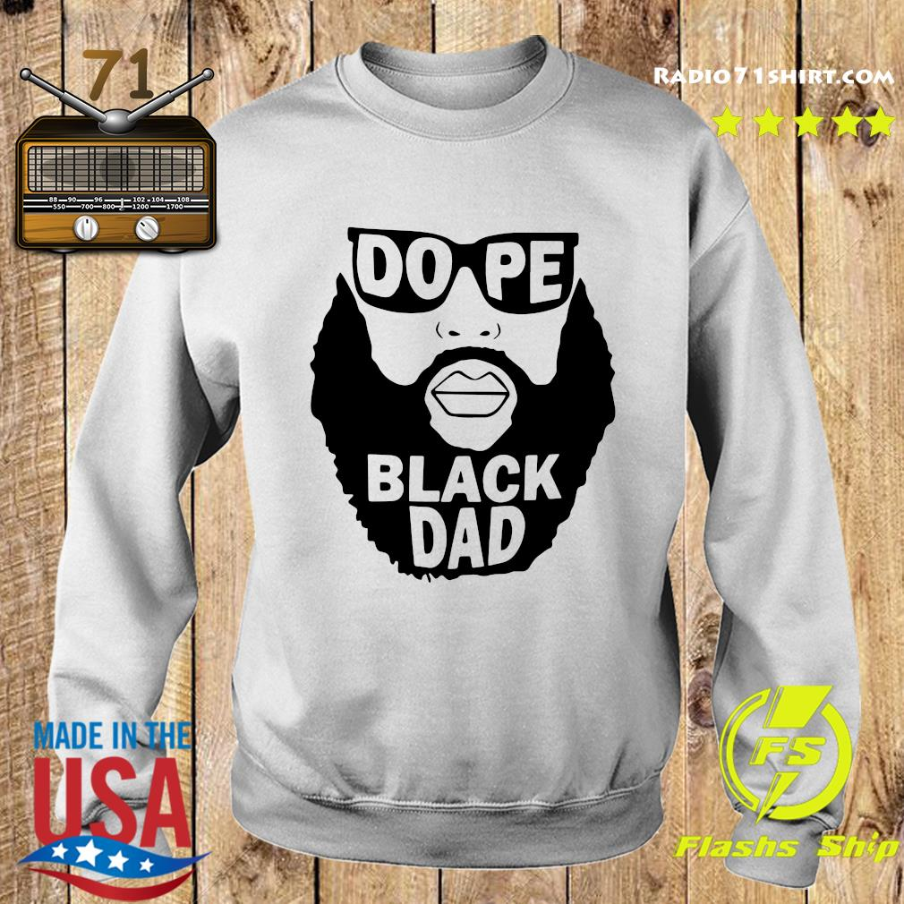 Official Dope Black Dad Shirt Sweater
