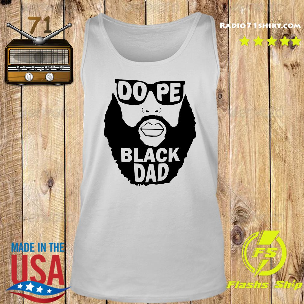 Official Dope Black Dad Shirt Tank top