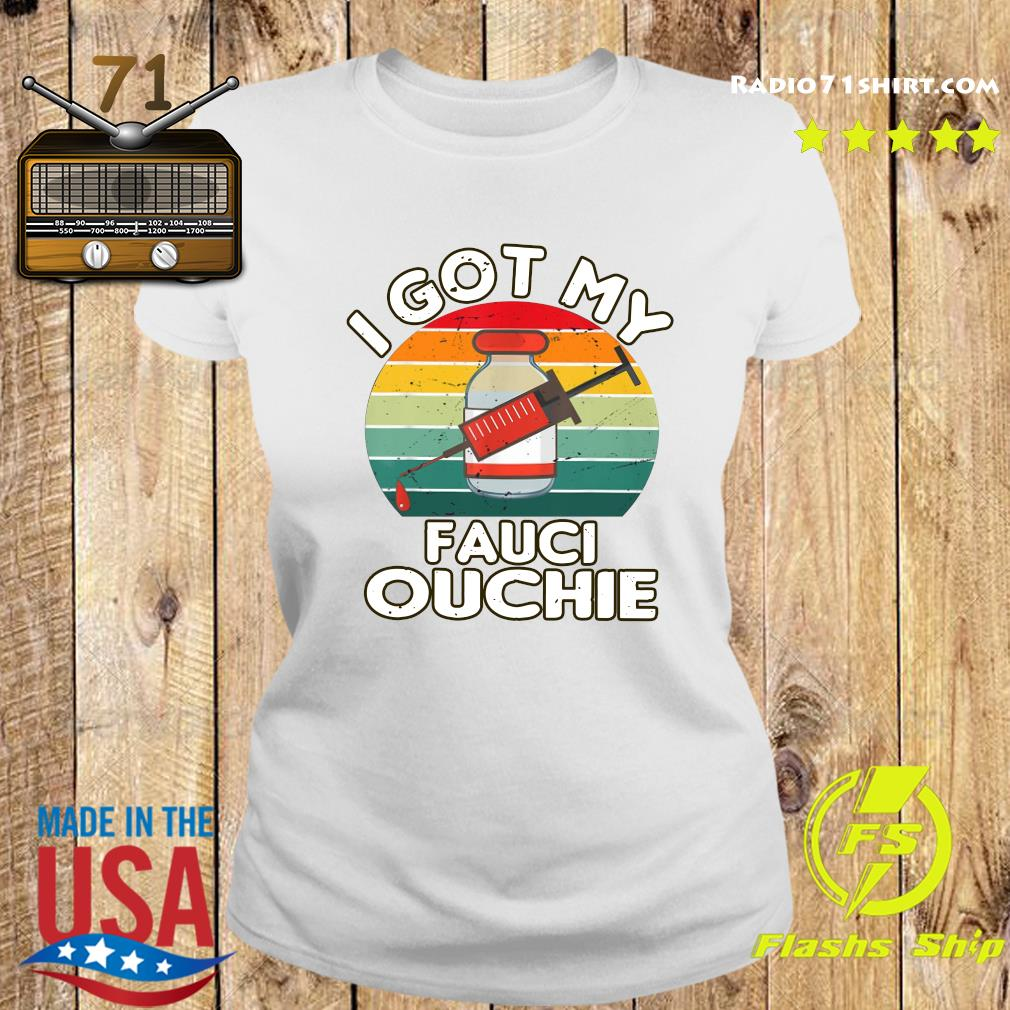 Official I Got My Fauci Ouchie Vintage Shirt Ladies tee
