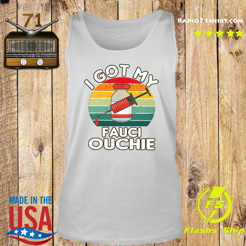 Official I Got My Fauci Ouchie Vintage Shirt Tank top