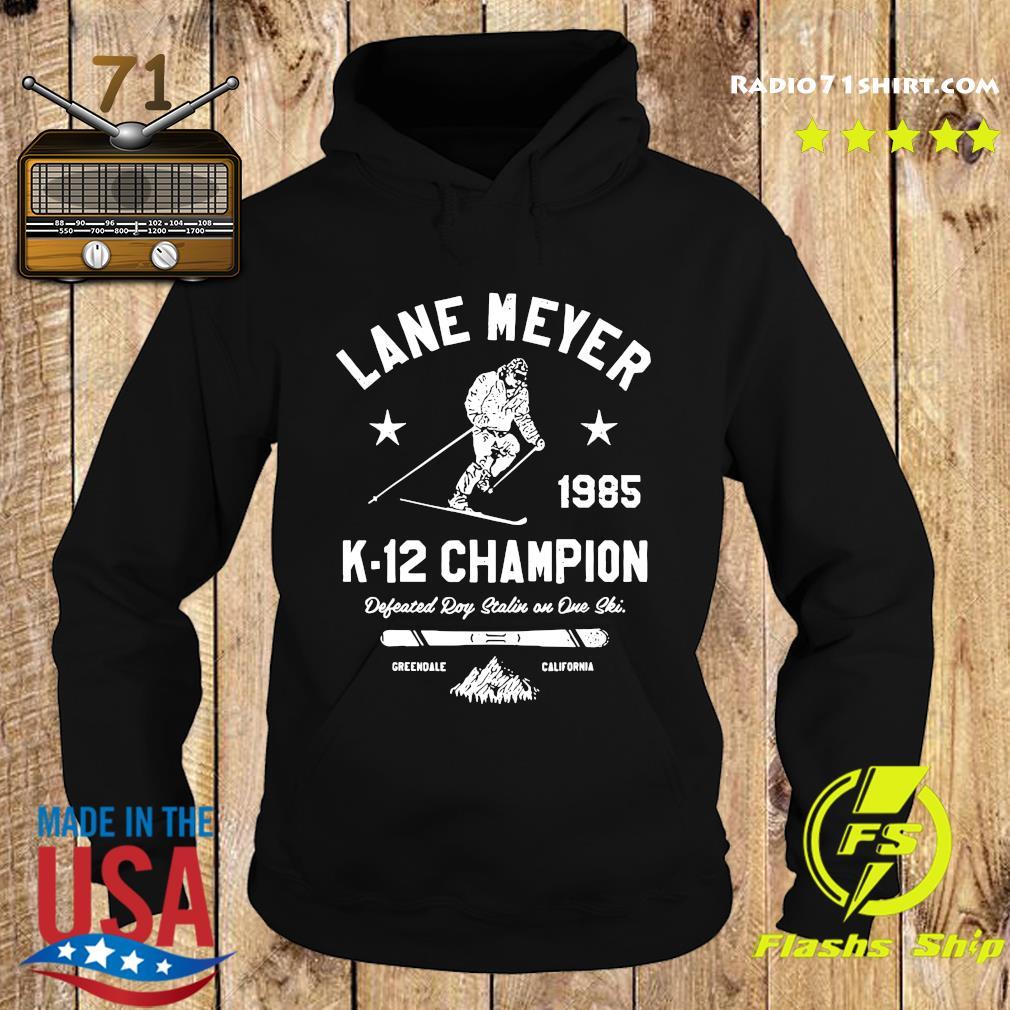 Official Lane Meyer 1985 K-12 Champion Shirt Hoodie