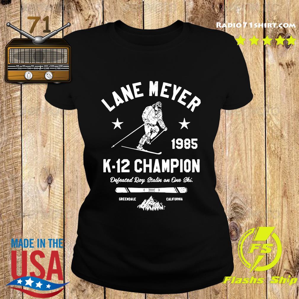 Official Lane Meyer 1985 K-12 Champion Shirt Ladies tee