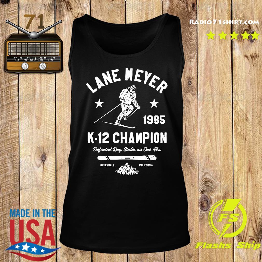 Official Lane Meyer 1985 K-12 Champion Shirt Tank top