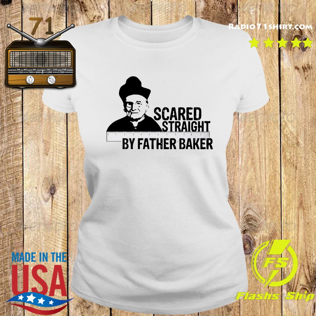 Official Nelson Baker Scared Straight By Father Baker Shirt Ladies tee