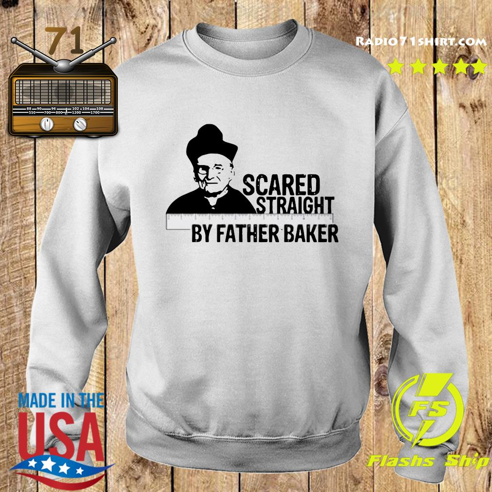 Official Nelson Baker Scared Straight By Father Baker Shirt Sweater