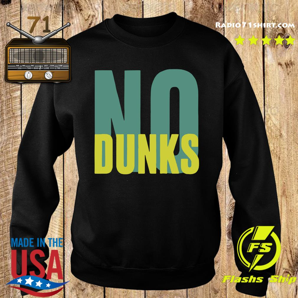 Official No Dunks Logo Shirt Sweater