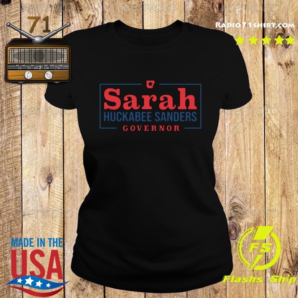 Official Sarah Huckabee Sanders Governor Shirt Ladies tee