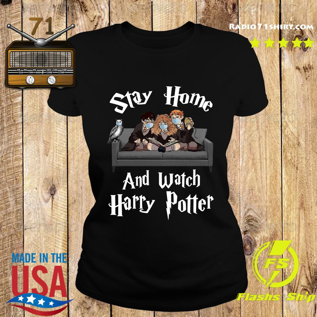 Official Stay Home And Watch Harry Potter Shirt Ladies tee