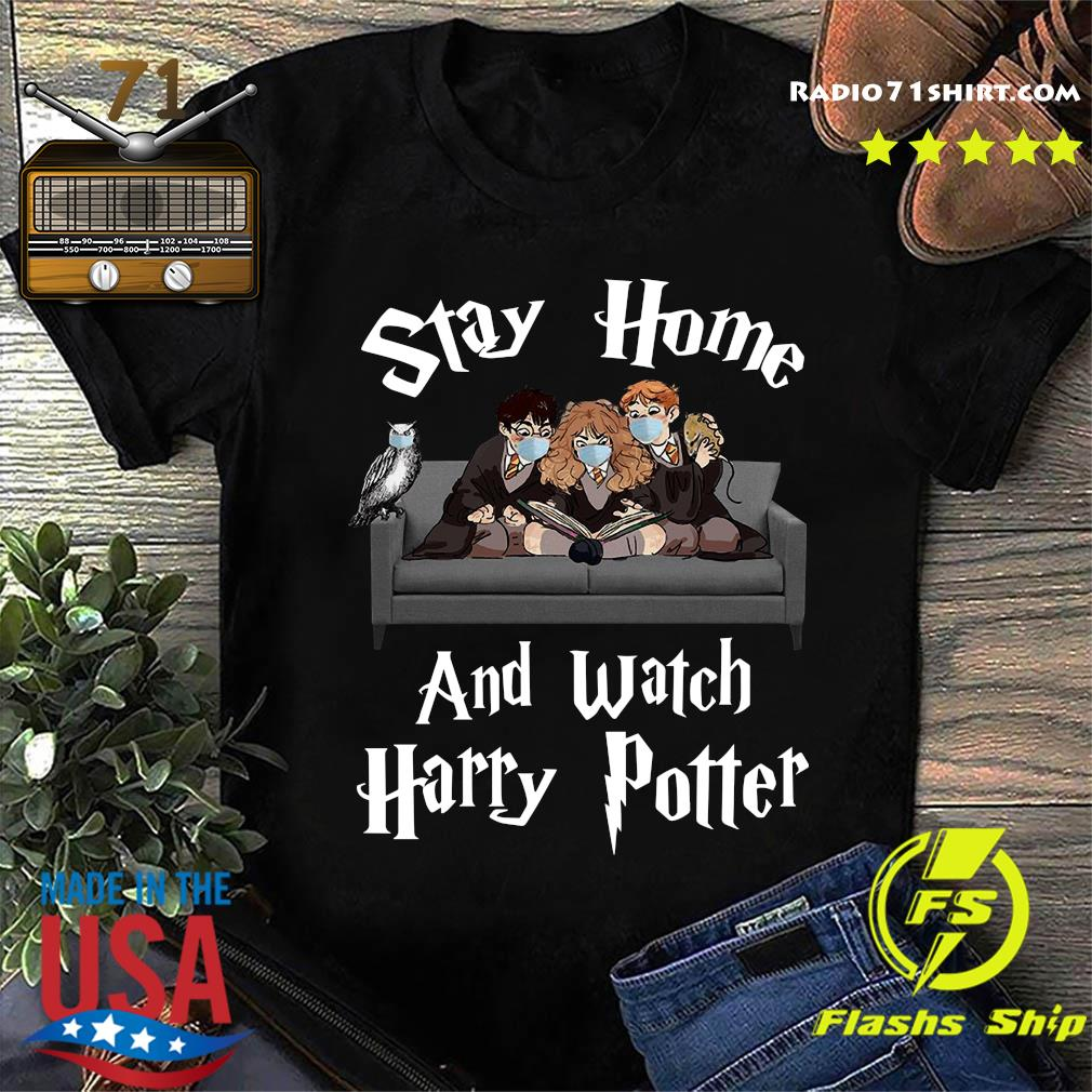 Official Stay Home And Watch Harry Potter Shirt