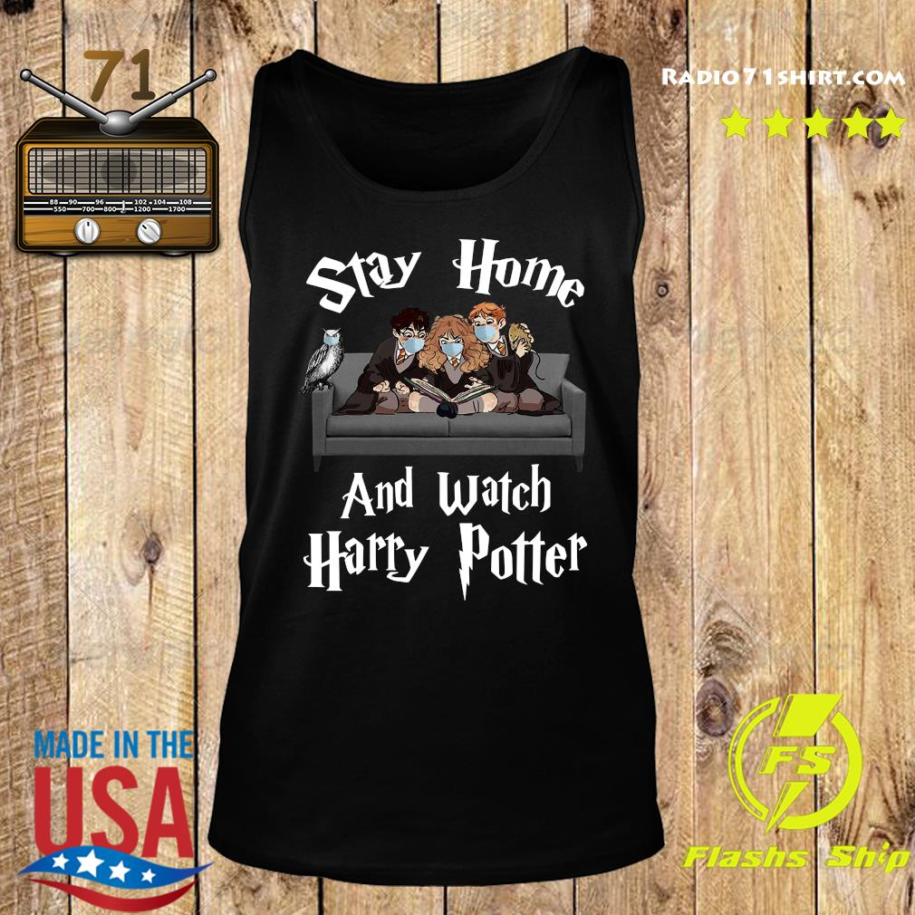 Official Stay Home And Watch Harry Potter Shirt Tank top