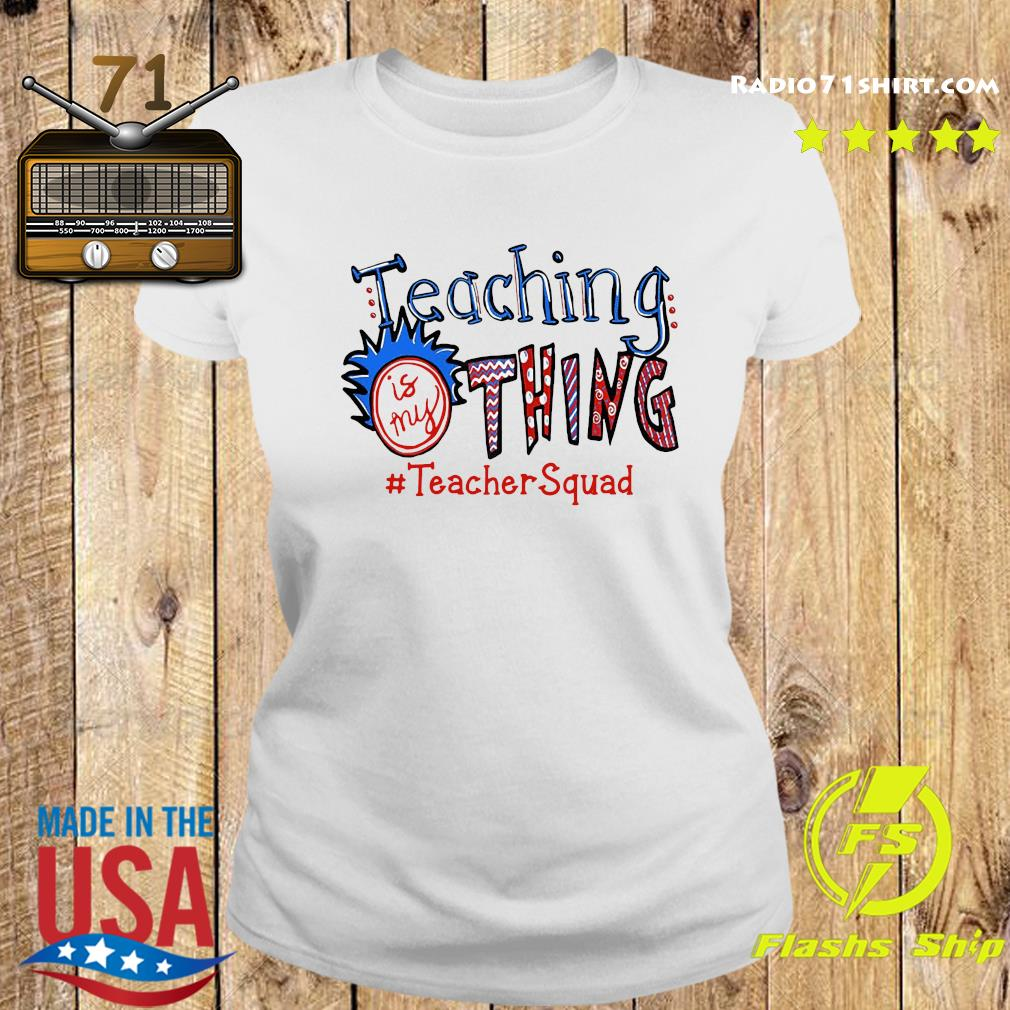 Official Teaching Is My Thing #teacherSquad Shirt Ladies tee